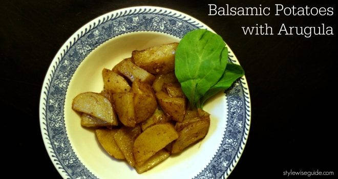 balsamic potatoes recipe with arugula, stylewiseguide.com